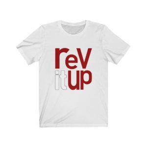 Rev It Up, Unisex Jersey Short Sleeve Tee
